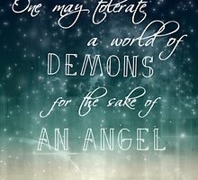 one may tolerate a world of demons for the sake of an angel by scarletprophesy
