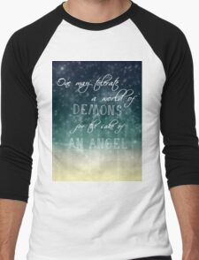 one may tolerate a world of demons for the sake of an angel Men's Baseball ¾ T-Shirt