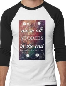 We're All Stories In The End Men's Baseball ¾ T-Shirt