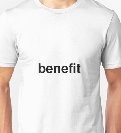 benefit Unisex T-Shirt