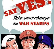Say Yes! Take Your Change In War Stamps -- WWII by warishellstore