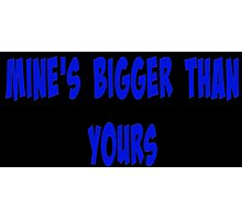 Mine's bigger than yours Photographic Print
