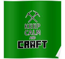 Minecraft - Keep Calm and Craft Poster