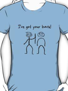 I've got your back! T-Shirt