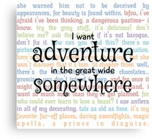 I Want Adventure in the Great Wide Somewhere Canvas Print