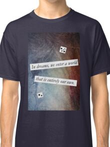 In Dreams - Harry Potter Dumbledore Quote Classic T-Shirt