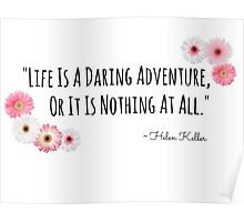 Life's Adventure Quote Flowers Poster
