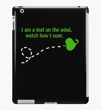"""I am a leaf on the wind..."" iPad Case/Skin"
