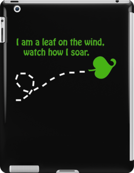"""""""I am a leaf on the wind..."""" by shoffman12"""