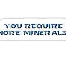 """Starcraft - """"You Require More Minerals!"""" Sticker"""