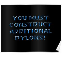 "Starcraft - ""You Must Construct Additional Pylons!"" Poster"