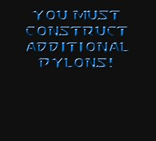 "Starcraft - ""You Must Construct Additional Pylons!"" T-Shirt"