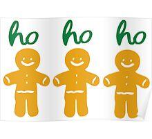 HO HO HO gingerbread man Poster