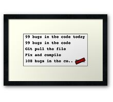 99 bugs in the code..  Framed Print