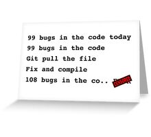 99 bugs in the code..  Greeting Card