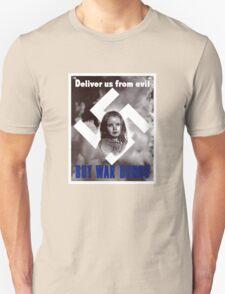 Deliver Us From Evil -- Buy War Bonds Unisex T-Shirt