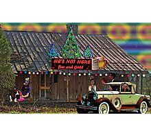 He's Not Here Bar And Grill Photographic Print