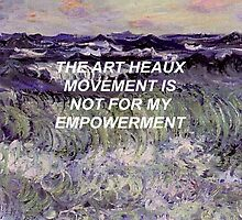 The Art Heaux Movement by sillyspoons