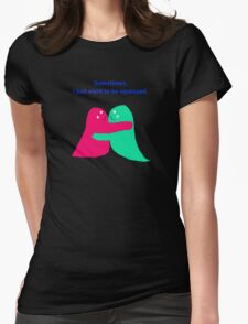 Sometimes... Womens Fitted T-Shirt
