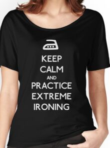 Keep calm extreme ironing (white) Women's Relaxed Fit T-Shirt