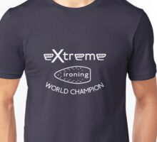 Extreme ironing world champion Unisex T-Shirt