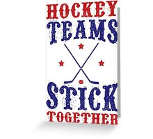 Hockey Teams Stick Together Greeting Card