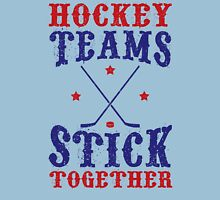 Hockey Teams Stick Together Unisex T-Shirt
