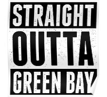 Straight Outta Green Bay Poster