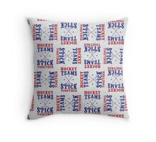 Hockey Teams Stick Together Throw Pillow