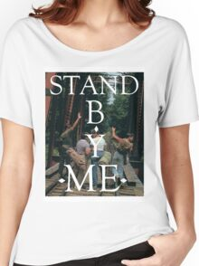 stand by me Women's Relaxed Fit T-Shirt