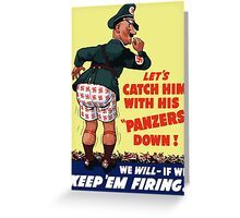 Let's Catch Him With His Panzers Down -- WW2 Greeting Card