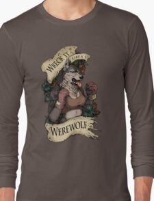 WRECK IT LIKE A WEREWOLF- SFW Long Sleeve T-Shirt