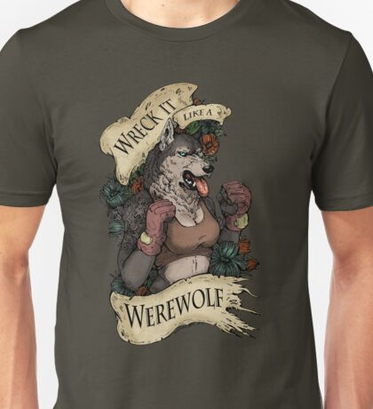WRECK IT LIKE A WEREWOLF- SFW Unisex T-Shirt