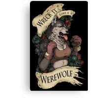 WRECK IT LIKE A WEREWOLF- SFW Canvas Print