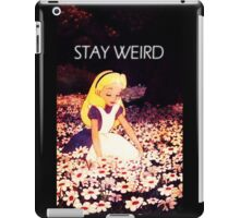 Stay Weird Alice in Wonderland iPad Case/Skin
