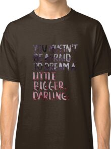"Inception: ""Dream A Little Bigger"" Classic T-Shirt"