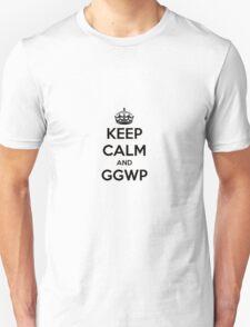 Keep calm and GGWP Unisex T-Shirt