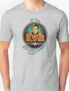 six million dollar man Unisex T-Shirt