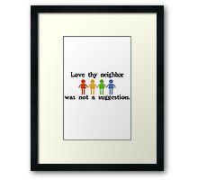 Love thy neighbor funny nerd Framed Print