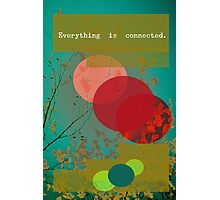 Everything is connected Photographic Print