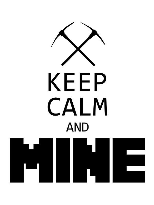 Quot Minecraft Keep Calm And Mine Quot Stickers By Marc Bublitz