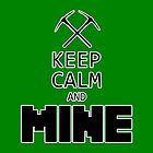 Minecraft - Keep Calm and Mine by Marc Bublitz