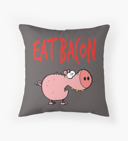 Eat bacon Throw Pillow
