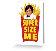 Super Size Me Greeting Card