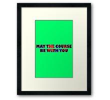 Maythecoursebewithyou geek funny nerd Framed Print