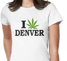 I Love Marijuana Denver Colorado Womens Fitted T-Shirt