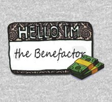 Hello I'm [The BENEFACTOR] by thescudders