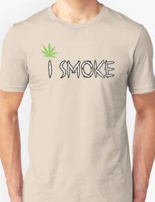 I Smoke Marijuana Unisex T-Shirt