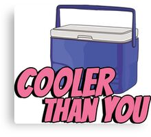 Cooler than you - 3 Canvas Print
