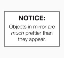 """Notice: Objects in Mirror"" Sticker - Pretty/Trendy/Hipster Meme by Vrai Chic"